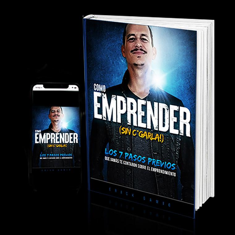 Descarga GRATIS la Guía: Cçomo Emprender (Sin C*garla!) de Erick Gamio - ErickGamio.com